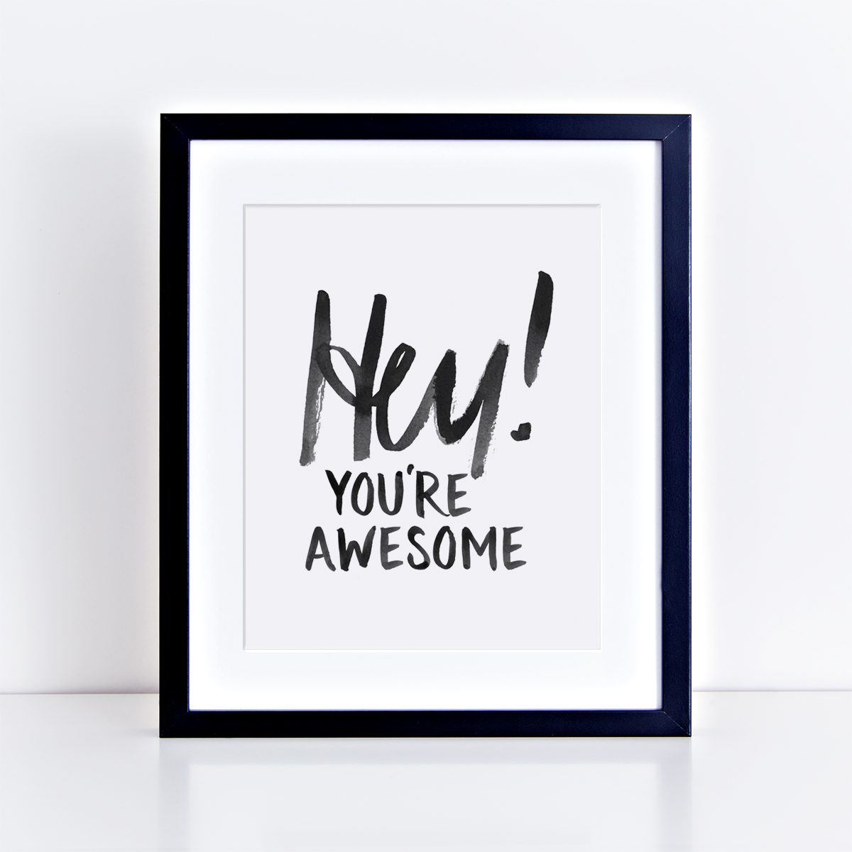 Home Addition Design Program Hey You Re Awesome 8 X 10 Art Print Fine Day Press