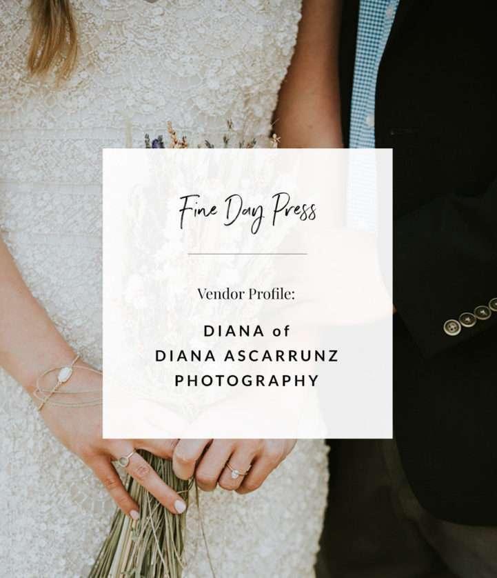 Vendor Profile: Diana Ascarrunz Photography Cover